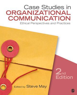Case Studies in Organizational Communication By May, Steve K. (EDT)