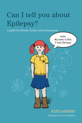 Can I Tell You About Epilepsy? By Lambert, Kate